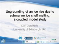 D Goldberg - Ungrounding of an ice rise due to submarine ice shelf melting a coupled model study