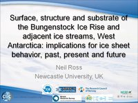 N Ross - Surface, structure and substrate of the Bungenstock Ice Rise and adjacent ice streams, West Antarctica implications for