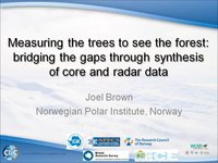 J Brown - Measuring the trees to see the forest bridging the gaps through synthesis of core and radar data