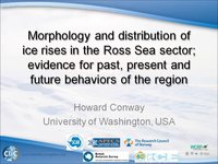 H Conway - Morphology and distribution of ice rises in the Ross Sea sector; evidence for past, present and future behaviors of t