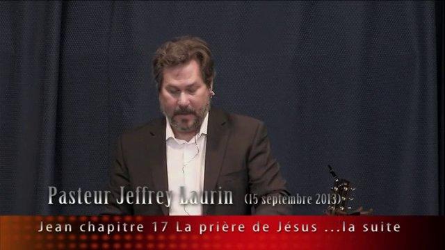 Jean chapitre 17, la prière de Jésus la ...suite 15 sept. 2013