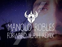 Forward Slash Remix : Manolo Robles