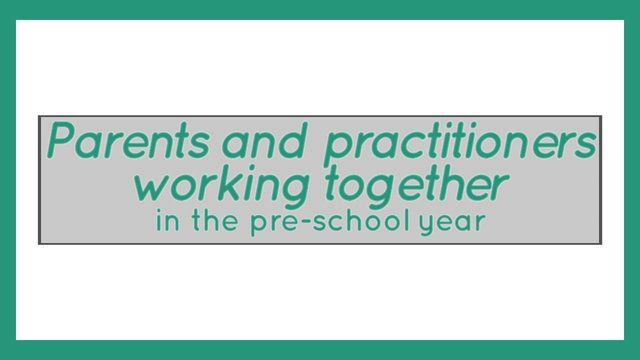 Parents And Practitioners Working Together In The Pre-School Year