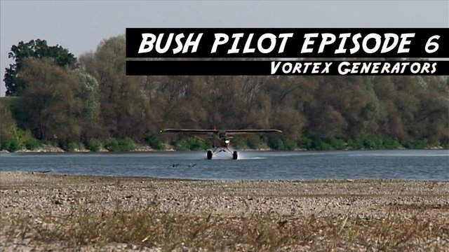 Bush Pilot Episode 6 Vortex Generators