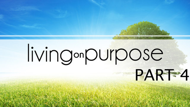September 29 2013-Living on Purpose