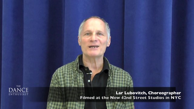 A Dance Enthusiast Minute with Lar Lubovitch - A Minute of Truth Telling