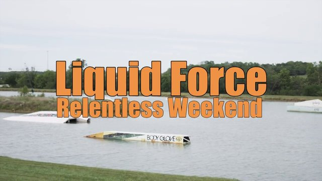 Liquid Force Relentless Weekend at KC Watersports