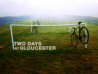 Two Days at Gloucester
