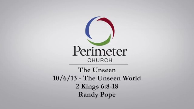 10/6/13 - The Unseen: Part One - Randy Pope