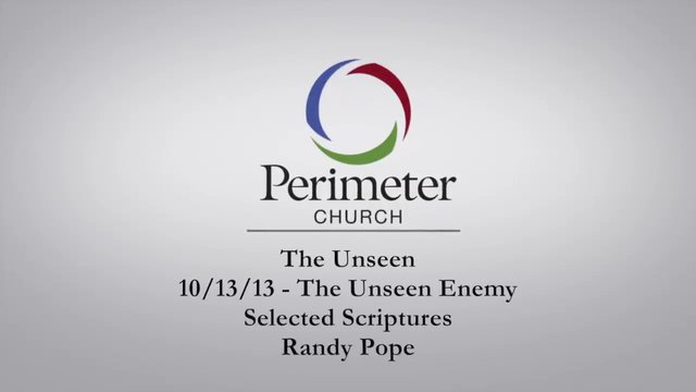 10/13/13 - The Unseen: Part Two - Randy Pope