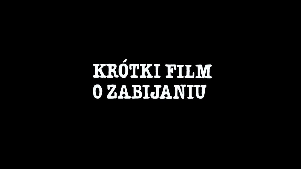 Krótki film o zabijaniu - trailer