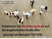 Dr. Wolfgang Feige: Webinar: Entwickeln Sie Anziehungskraft auf die begehrtesten Fachkräfte! – gezeigt am Beispiel TOP JOB