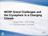 WCRP 16/10-1 G. Flato: WCRP Grand Challenges and the Cryosphere in a Changing Climate