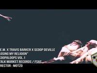 Scoop DeVille - Losing My Religion (feat. Travis Barker)
