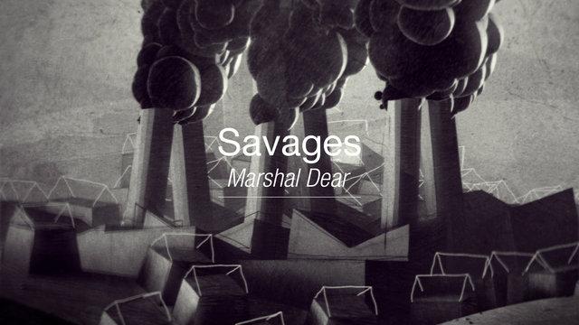SAVAGES - Marshal Dear