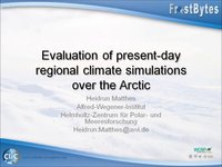 FrostByte H. Matthes: Evaluation of present-day regional climate simulations over the Arctic