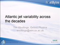 Frostbyte T Woollings: Atlantic jet variability across the decades