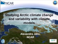 Frostbyte A Jahn: Studying Arctic climate change and variability with climate models