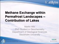 Frostbyte M Wik: Methane Exchange within Permafrost Landscapes – Contribution of Lakes