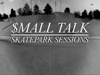 $MALL TALK/ SKATEPARK SESSION