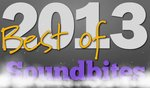 Best of 2013: Soundbites