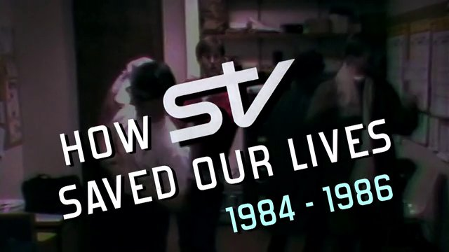 STV Retrospectives: 30th-Anniversary Tribute: How STV Saved Our Lives (1984-86)