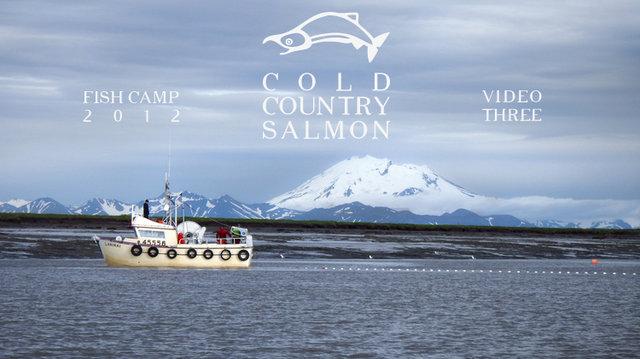 FISH CAMP (Film 3) –– Ugashik River, Bristol Bay, Alaska: June 21 – July 31, 2012