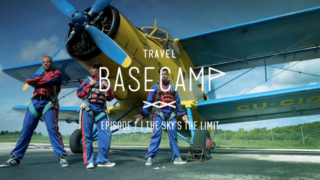 The sky's the limit - Travel BASECAMP - Havana & Varadero - Episode 1 of 6