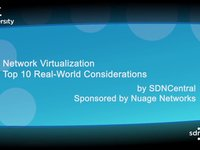 Network Virtualization Webinar by SDNCentral™: Top 10 Real-World Considerations. Sponsored by Nuage Networks