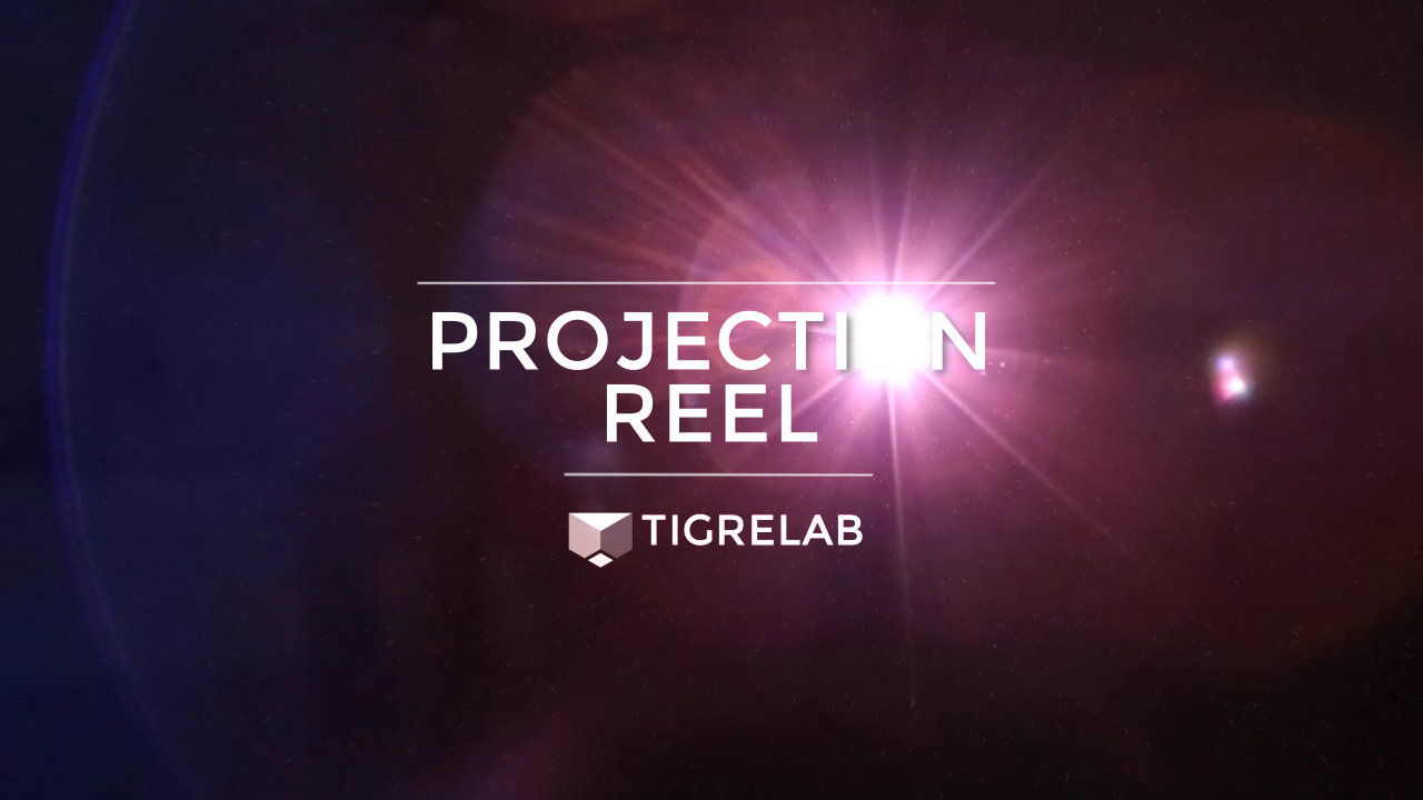 Tigrelab - PROJECTION REEL #4