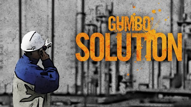 Your Oilfield Gumbo Solution