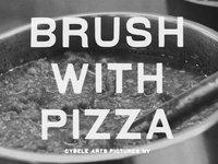 Watch 'BRUSH WITH PIZZA'