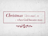 Christmas: When God Became Man - Bumper