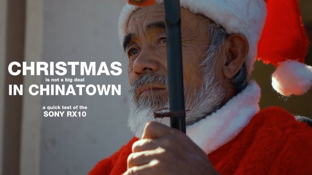 Christmas in Chinatown - RX10 Test