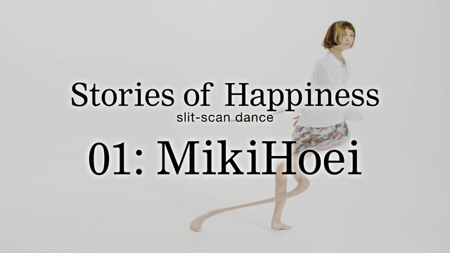 """Stories of Happiness"" slit scan dance 01:MikiHoei"