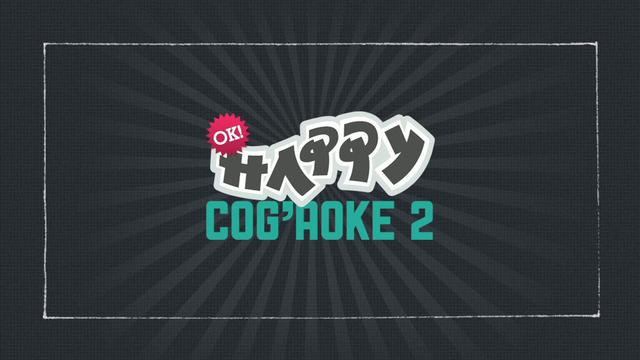 Happy Cog'aoke 2 / Lesson One: Practice