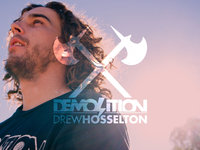 Demolition Parts: Drew Hosselton AZ Edit