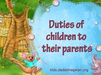 Ever thought 'what are my duties as a child?' Come and check this  video which brings  conscience awakening matter that elucidates responsibilities of a child towards his parents