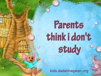 Do your parents nag you to study? Well come and find out through this video the inner intent of parents and thereby learn how to see positive in life