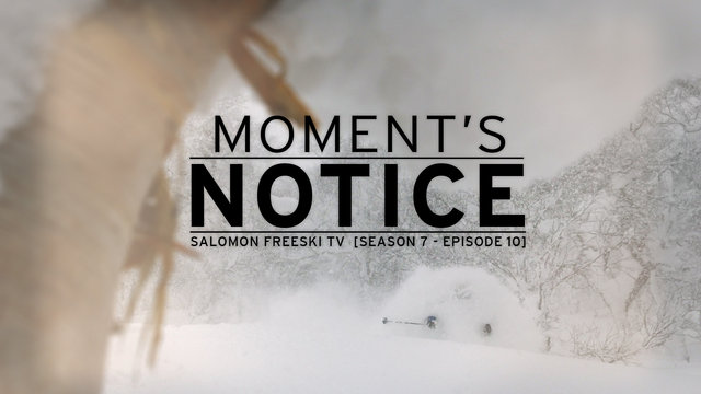 Moment's Notice – Salomon Freeski TV S7 E10