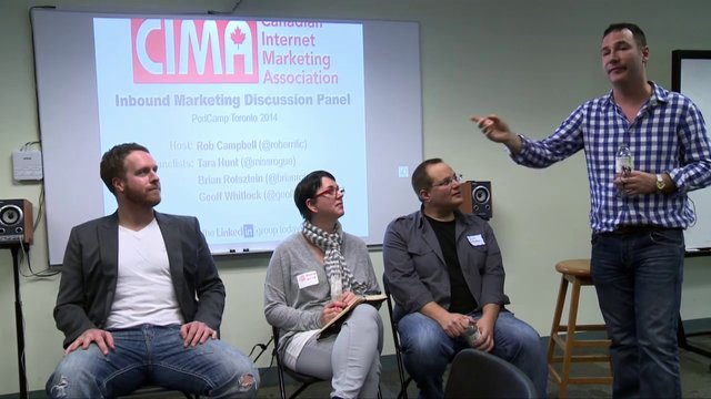 PodCamp Toronto, Inbound Marketing Discussion Panel, CIMA, Saturday, February 22, 2014, Ryerson University