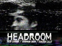 Headroom [FULL VIDEO]