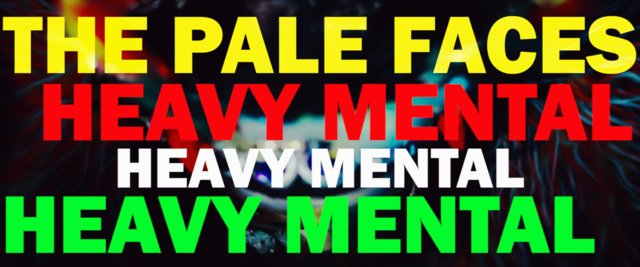 The Pale Faces – HEAVY MENTAL
