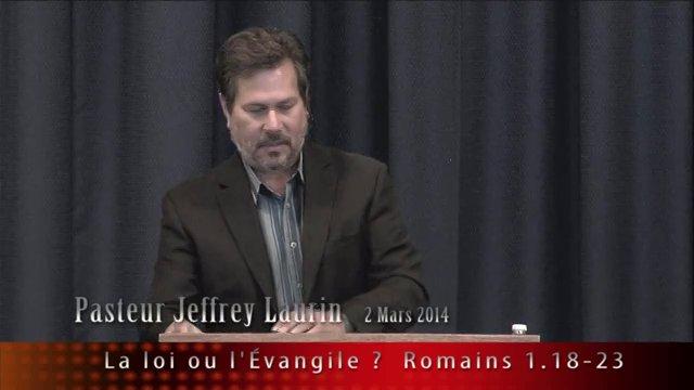2 mars 2014, la loi ou l'Évangile (Romain 1.18-23)