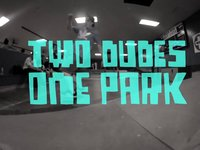 TWO DUDES : ONE PARK