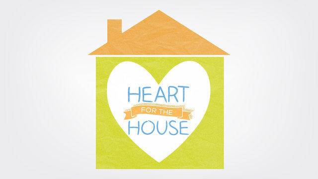 Heart for the House - Part 2