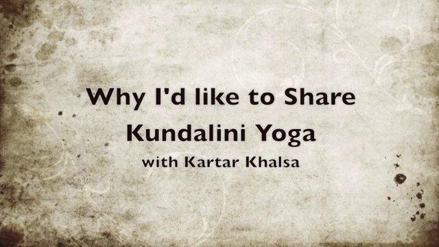 Why I'd like to share Kundalini Yoga