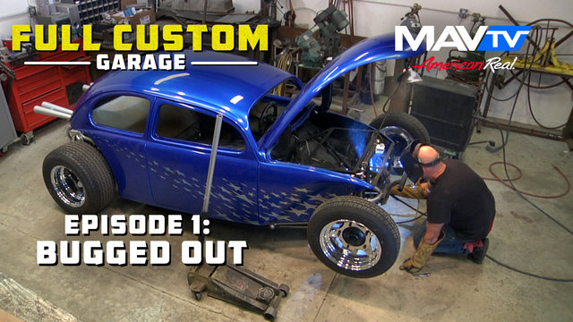 Full Custom Garage - Episode 1: Bugged Out