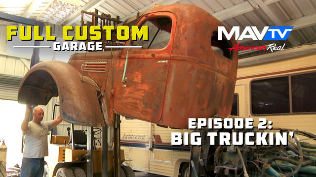 Full Custom Garage - Episode 2: Big Truckin'