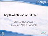 V. Romanovsky: Implementation of GTN-P